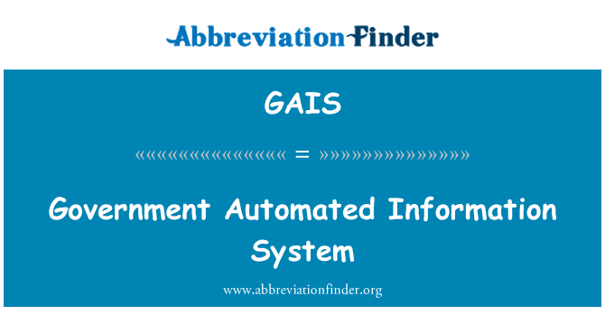 GAIS: Government Automated Information System