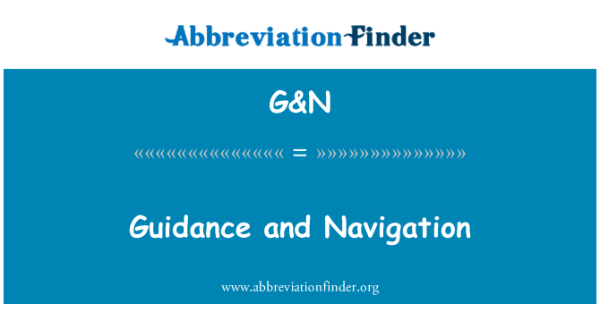 G&N: Guidance and Navigation