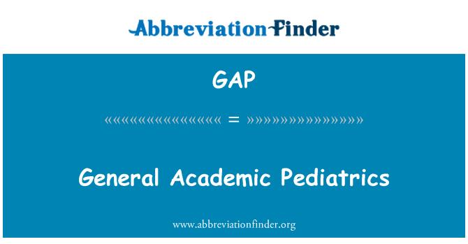 GAP: General Academic Pediatrics