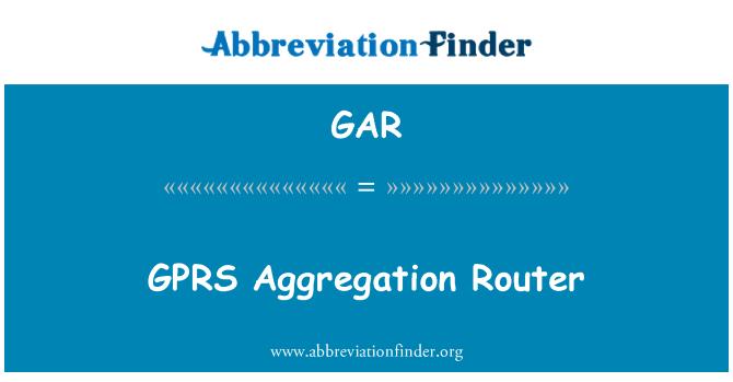 GAR: GPRS Aggregation Router