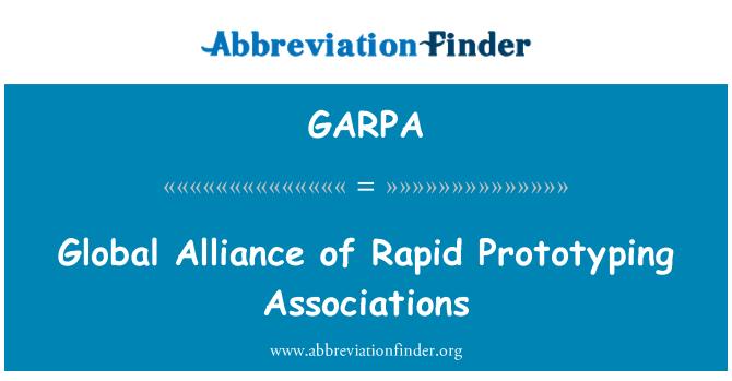 GARPA: Global Alliance of Rapid Prototyping Associations