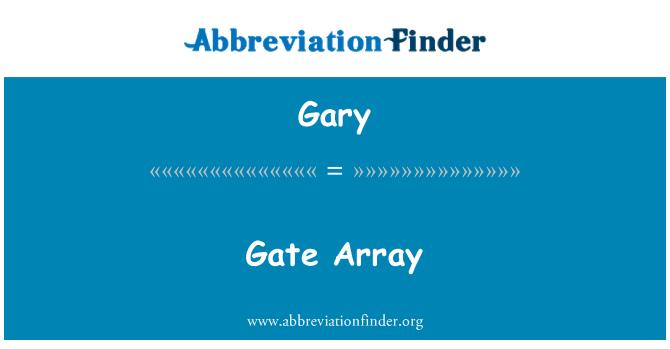 Gary: Gate Array