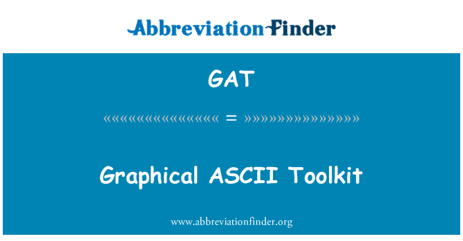 GAT: Graphical ASCII Toolkit