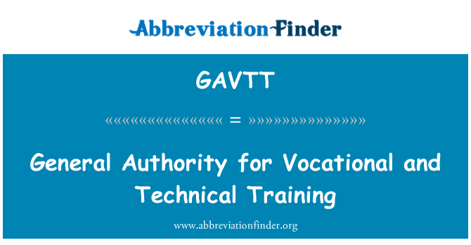 GAVTT: General Authority for Vocational and Technical Training
