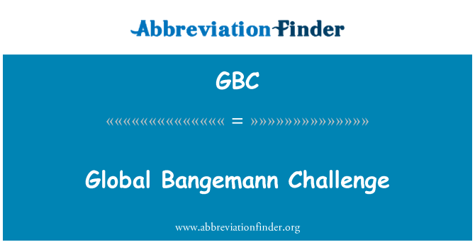 GBC: Global Bangemann Challenge