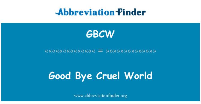GBCW: Adieu monde Cruel