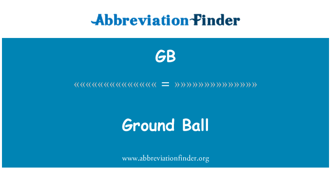 GB: Ground Ball