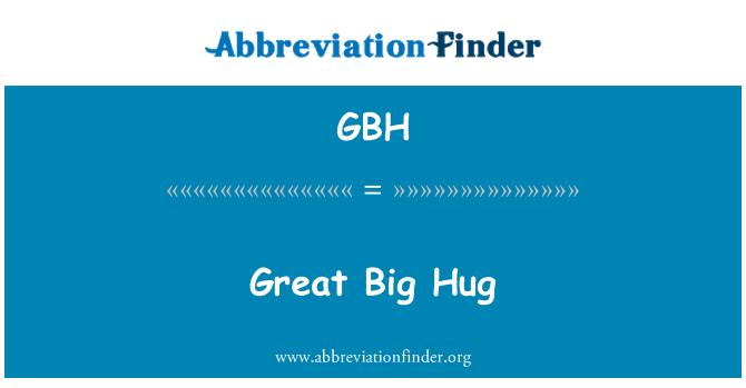 GBH: Great Big Hug