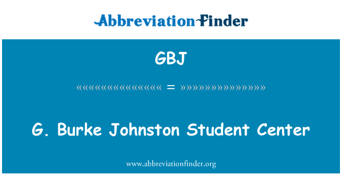 GBJ: G. Burke Johnston Student Center