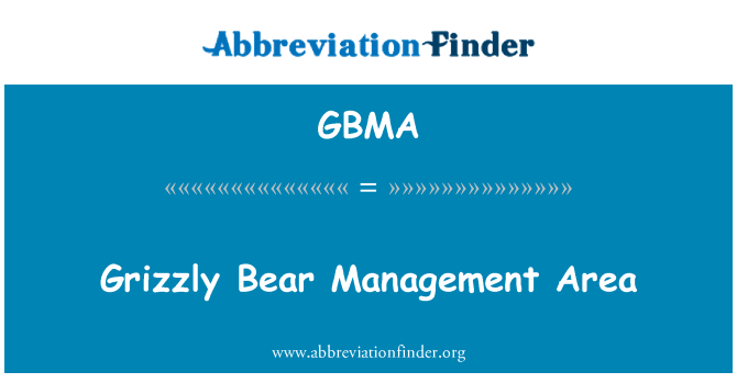 GBMA: Grizzly Bear Management Area