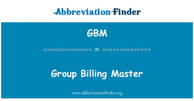 GBM: Group Billing Master