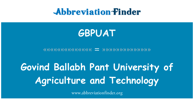 GBPUAT: Govind Ballabh Pant University of Agriculture and Technology