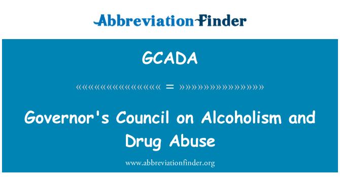 GCADA: Governor's Council on Alcoholism and Drug Abuse