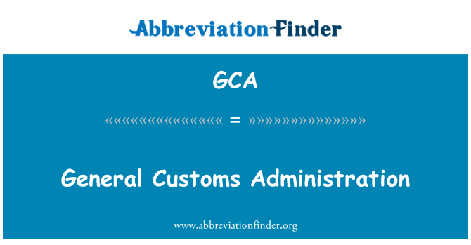 GCA: General Customs Administration