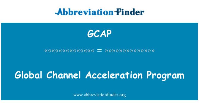 GCAP: Global Channel kiihtyvyys ohjelma