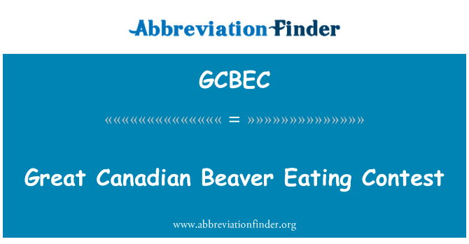 GCBEC: Great Canadian Beaver Eating Contest
