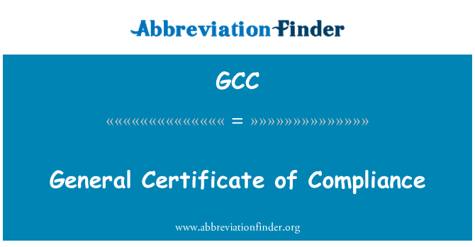 GCC: General Certificate of Compliance