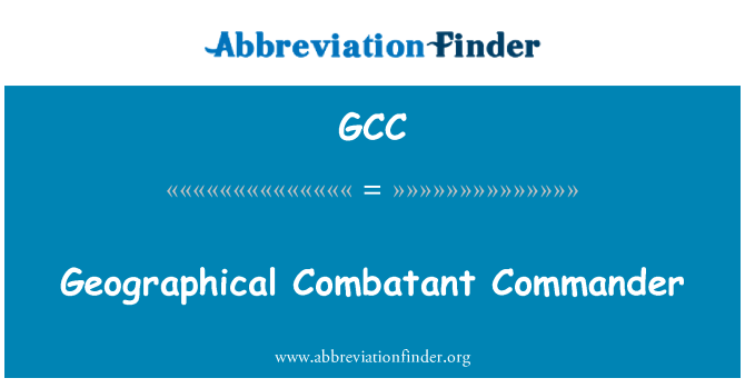 GCC: Geographical Combatant Commander