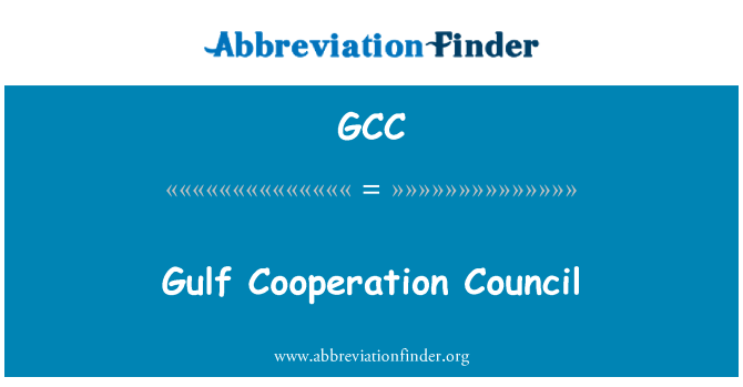 GCC: Gulf Cooperation Council