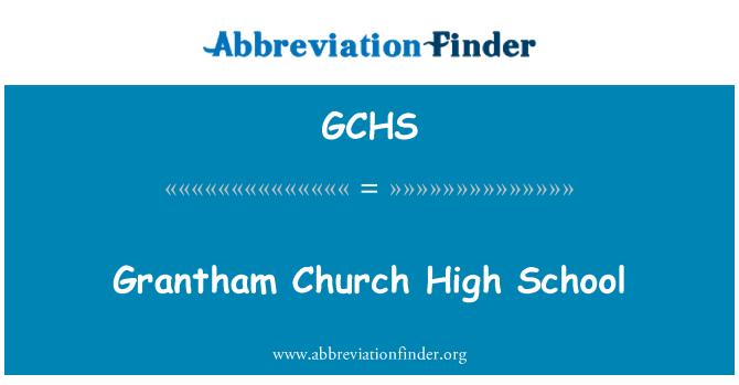 GCHS: Grantham Gereja High School