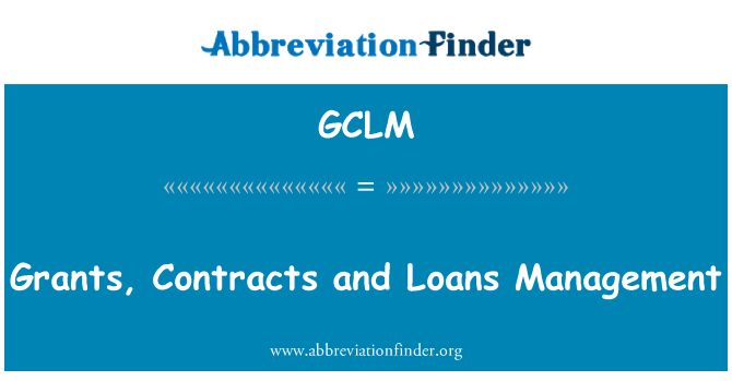 GCLM: Grants, Contracts and Loans Management