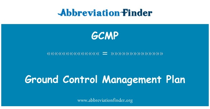 GCMP: Ground Control Management Plan