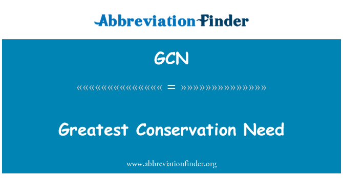 GCN: Greatest Conservation Need