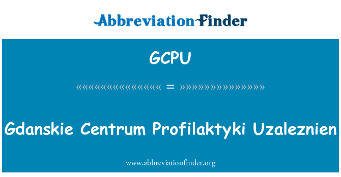 GCPU: Gdanskie Centrum Profilaktyki Uzaleznien