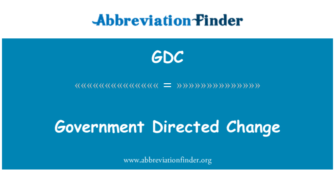 GDC: Government Directed Change