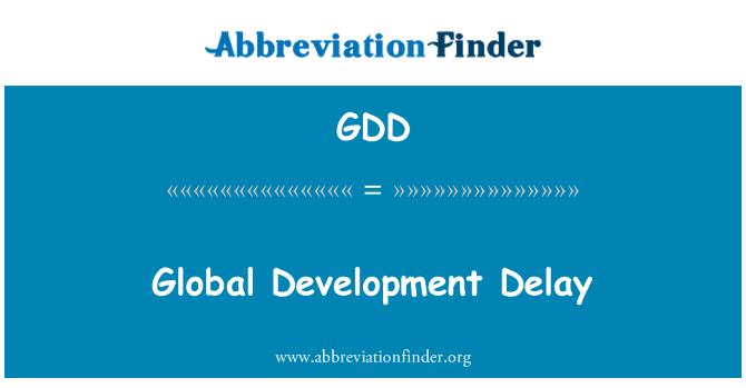 GDD: Global Development Delay