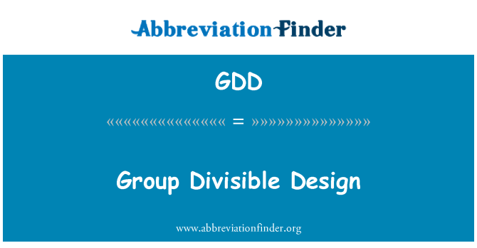 GDD: Group Divisible Design