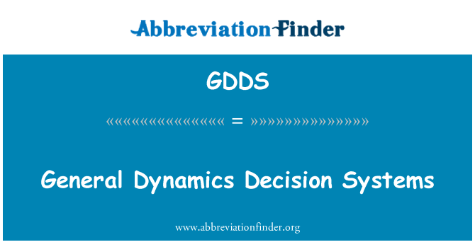 GDDS: General Dynamics Decision Systems