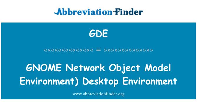 GDE: GNOME   Network Object Model Environment)  Desktop Environment
