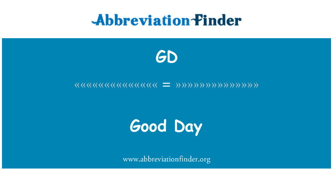 GD: Good Day