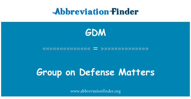 GDM: Group on Defense Matters