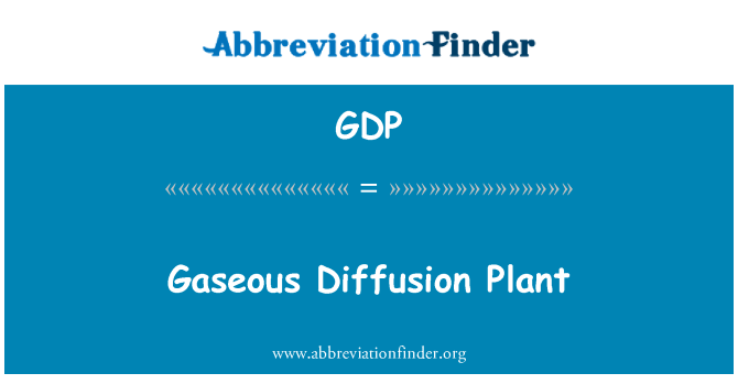 GDP: Gaseous Diffusion Plant