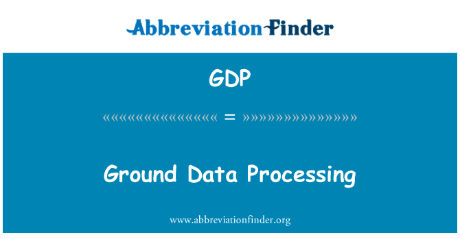 GDP: Ground Data Processing