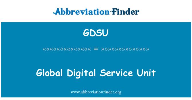 GDSU: Global Digital Service Unit