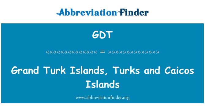 GDT: Grand Turk Islands, Turks and Caicos Islands