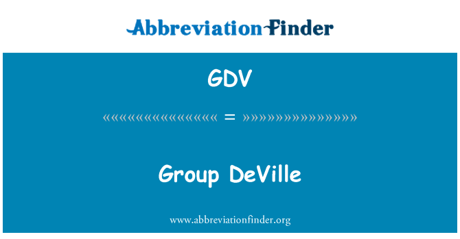GDV: Group DeVille