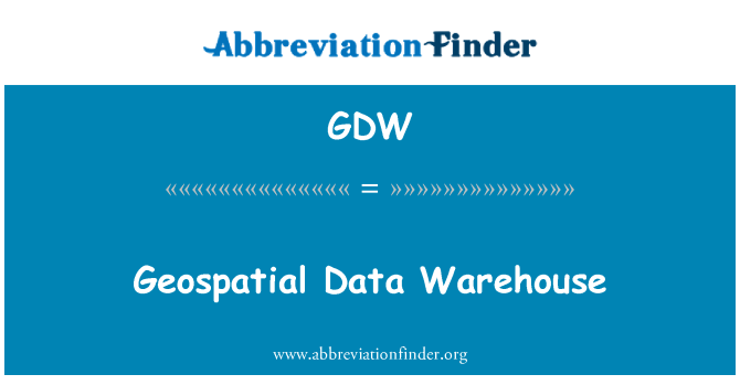 GDW: Geospatial Data Warehouse