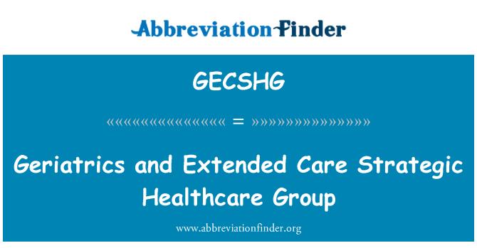 GECSHG: Geriatrics and Extended Care Strategic Healthcare Group