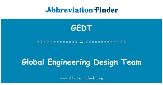 GEDT: Global Engineering Design Team