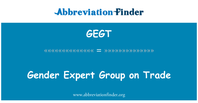 GEGT: Gender Expert Group on Trade