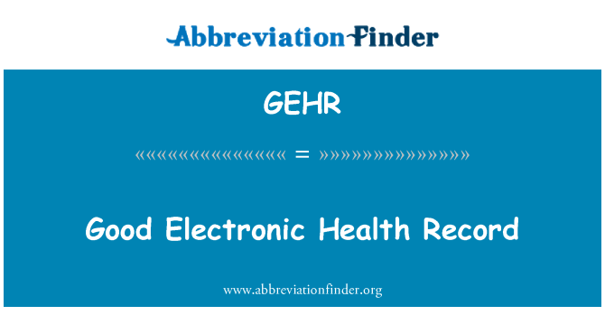 GEHR: Good Electronic Health Record