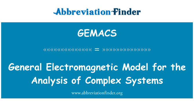 GEMACS: General Electromagnetic Model for the Analysis of Complex Systems