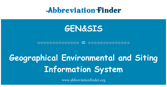 GEN&SIS: Geographical Environmental and Siting Information System