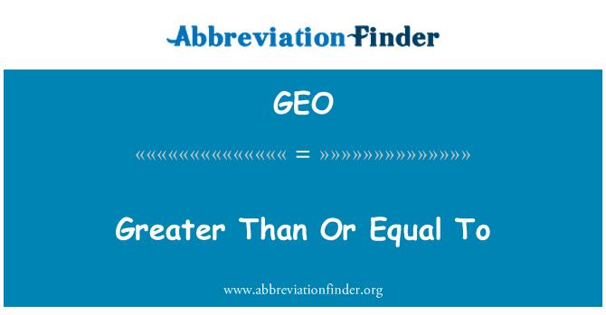 GEO: Lebih besar daripada atau sama dengan