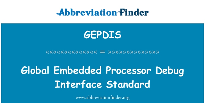 GEPDIS: Global Embedded Processor Debug Interface Standard