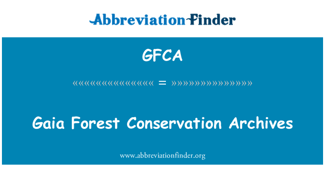 GFCA: Gaia Forest Conservation Archives